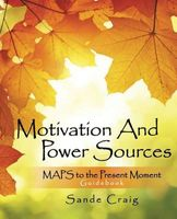 Motivation and Power Sources: MAPS to the Present Moment Guide Book
