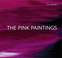 The Pink Paintings / Doris Marten