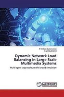 Dynamic Network Load Balancing in Large Scale Multimedia Systems