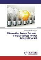 Alternative Power Source: V-Belt Fuelless Power Generating Set