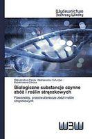 Biologiczne substancje czynne zbóz i roslin straczkowych