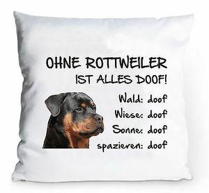 """Kissenbezug 40x40cm """"Ohne Rottweiler ist alles doof!""""  Fun Hund Kissen Hülle"""