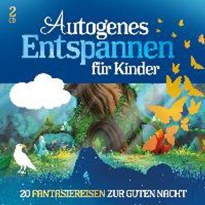 Autogenes Entspannen für Kinder - 20 Fantasiereisen zur Guten Nacht