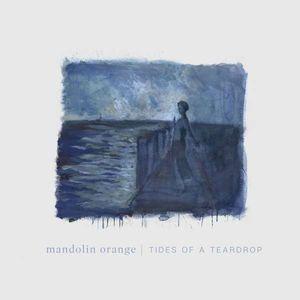Mandolin Orange - Tides Of A Teardrop -   - (CD / Titel: H-P)