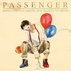 Songs For The Drunk And Broken Hearted - Passenger - Sony  - (CD / Titel: Q-Z)