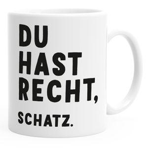 Kaffee-Tasse mit Spruch Du hast recht, Schatz Geschenk Partner Kaffeebecher MoonWorks® weiß Keramik-Tasse