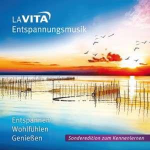 La Vita-Entspannungsmusik - Entspannen, Wohlfühlen, Genießen -