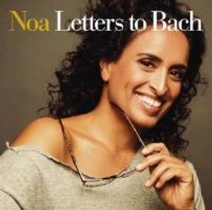 Noa: Letters To Bach