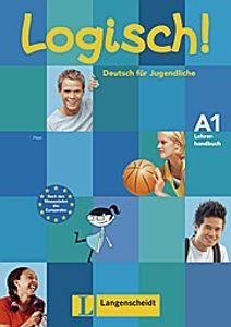 Logisch! A1 Lehrerhandbuch mit integriertem Kursbuch