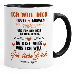 Kaffeetasse Ich will dich heute und morgen ich liebe dich Geschenk Valentinstag Liebe Spruch MoonWorks® schwarz unisize