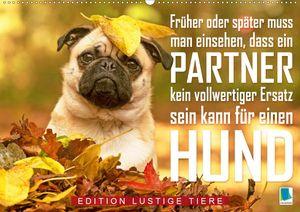 Calvendo Wandkalender Ein Mann kann kein vollwertiger Ersatz für einen Hund sein: Edition lustige Tiere (Wandkalender 2021 DIN A2 quer) 2021 DIN A2