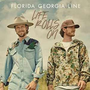 Life Rolls On - Florida Georgia Line