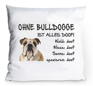 """Kissenbezug 40x40cm """"Ohne Bulldogge ist alles doof!"""" Englische Hund Fun Deko"""