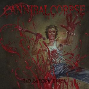 Cannibal Corpse-Red Before Black