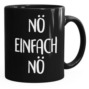 lustige Kaffee-Tasse Nö Einfach Nö Spruch Sprüche Arbeit Büro Kollegen MoonWorks® schwarz unisize
