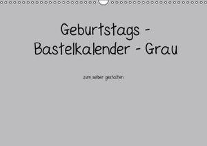 Calvendo Geburtstags - Bastelkalender - Grau (Monatskalender, 14 Seiten) 978-3-660-44171-0