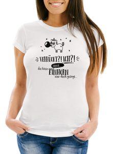 Damen T-Shirt Einhorn Verrückt ich neee.. das hätte mein Einhorn mit doch gesagt Moonworks® weiß XXL