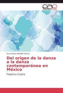 Del origen de la danza a la danza contemporánea en México