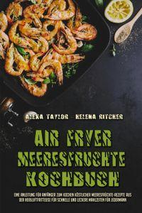 Air Fryer Meeresfrüchte Kochbuch