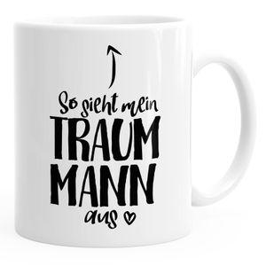 Kaffee-Tasse So sieht mein Traummann aus Spruch Geschenk Liebe Valentinstag Mann Freund MoonWorks® weiß unisize