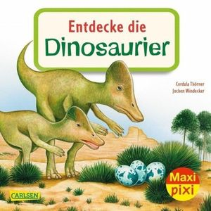 CARLSEN maxi Pixi Entdecke die Dinosaurier