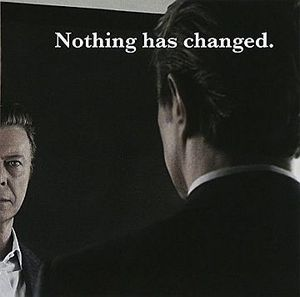 David Bowie- Nothing Has Changed