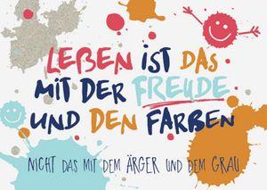 DeCoArt... SET 3 Postkarten Leben ist das mit der Freude und den Farben Nicht das mit dem Ärger ...15 x 10,5 cm