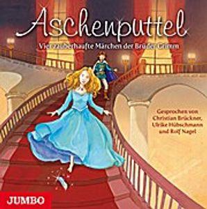 Aschenputtel: Vier zauberhafte Märchen der Brüder Grimm