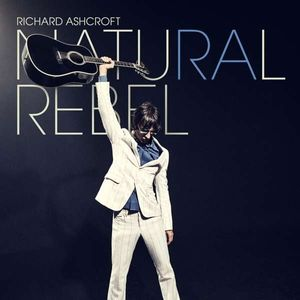 Richard Ashcroft - Natural Rebel -   - (CD / Titel: H-P)
