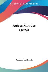 Autres Mondes (1892)