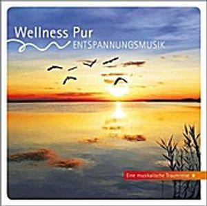Wellness Pur: Entspannungsmusik