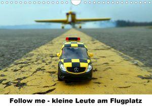 Calvendo Wandkalender Follow me - kleine Leute am Flugplatz (Wandkalender 2021 DIN A4 quer) 2021 DIN A4