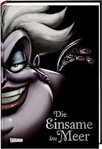 Disney – Villains 3: Die Einsame im Meer: Das Märchen von der Meerjungfrau Arielle   -  Disneys Villains (3)