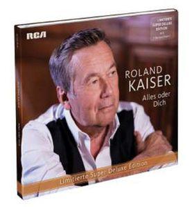 Alles oder Dich (Limitierte Super Deluxe Edition) - Roland Kaiser