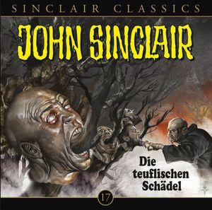 John Sinclair Classics 17-Die Teuflischen Schädel