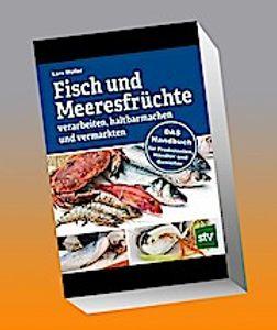 Fisch und Meeresfrüchte verarbeiten, haltbarmachen und vermarkten