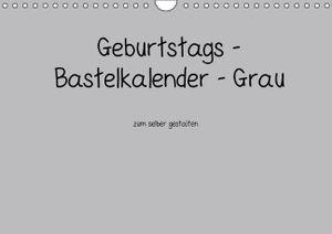 Calvendo Geburtstags - Bastelkalender - Grau (Monatskalender, 14 Seiten) 978-3-660-44174-1