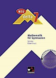 delta – neu / Mathematik für Gymnasien: delta – neu / delta 7 – neu: Mathematik für Gymnasien