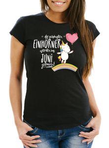 Damen T-Shirt die schönsten Einhörner werden im Juni geboren Slim Fit Geschenk Geburtstag Moonworks® schwarz L