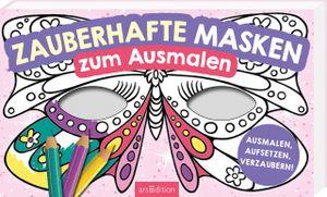 ars Edition Zauberhafte Masken zum Ausmalen Ab 5 Jahren