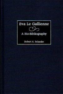 Eva Le Gallienne: ABibliography