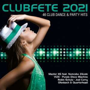 Clubfete 2021 (46 Club Dance & Party Hits) - Various Artists