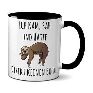 ICH KAM, SAH UND HATTE DIREKT KEINEN BOCK! Tasse Schwarz
