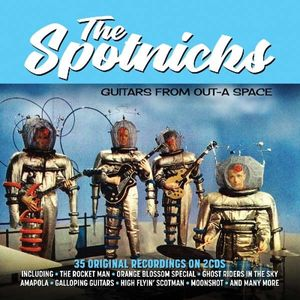 The Spotnicks - Guitars From Out-A Space -   - (CD / Titel: A-G)