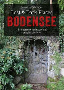 Lost & Dark Places Bodensee