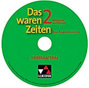 Das waren Zeiten, Neue Ausgabe Hessen (G9) Mittelalter und Neuzeit, Lehrermaterialien, 1 CD-ROM
