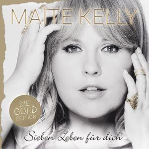 Maite Kelly - Sieben Leben für dich (Die Gold Edition)