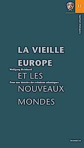 La vieille Europe et les nouveaux mondes