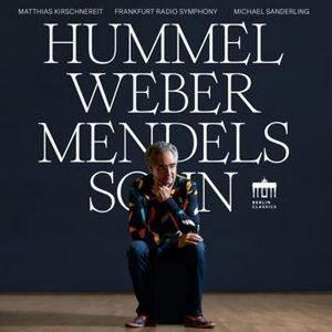 Matthias Kirschnereit - Hummel / Weber / Mendelssohn