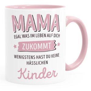 Geschenk Tasse anpassen egal was im Leben auf dich zukommt wenigstens hast du keine hässlichen Kinder Kaffee-Becher MoonWorks® Mama-Kinder inner-rosa Keramik-Tasse